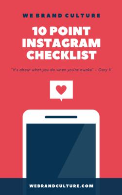WeBrandCulture 10 Point Instagram Checklist 1