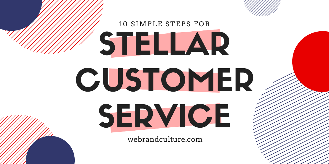 10 Simple Steps For Stellar Customer Service